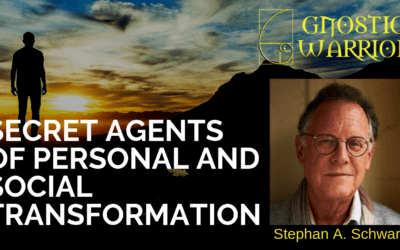 Stephan A. Schwartz: Secret Agents of Personal and Social Transformation