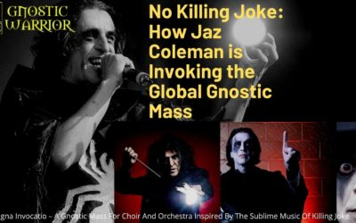 No Killing Joke: How Jaz Coleman is Invoking the Global Gnostic Mass