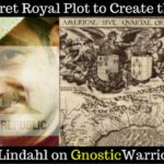 A Secret Royal Plot to Create the U.S.A. - Cort Lindhal  #1