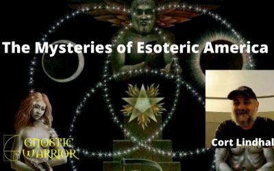 The Mysteries of Esoteric America – Cort Lindhal #2