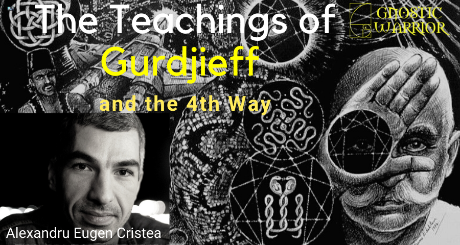 The Teachings of Gurdjieff and the 4th Way w/ Alexandru Eugen Cristea