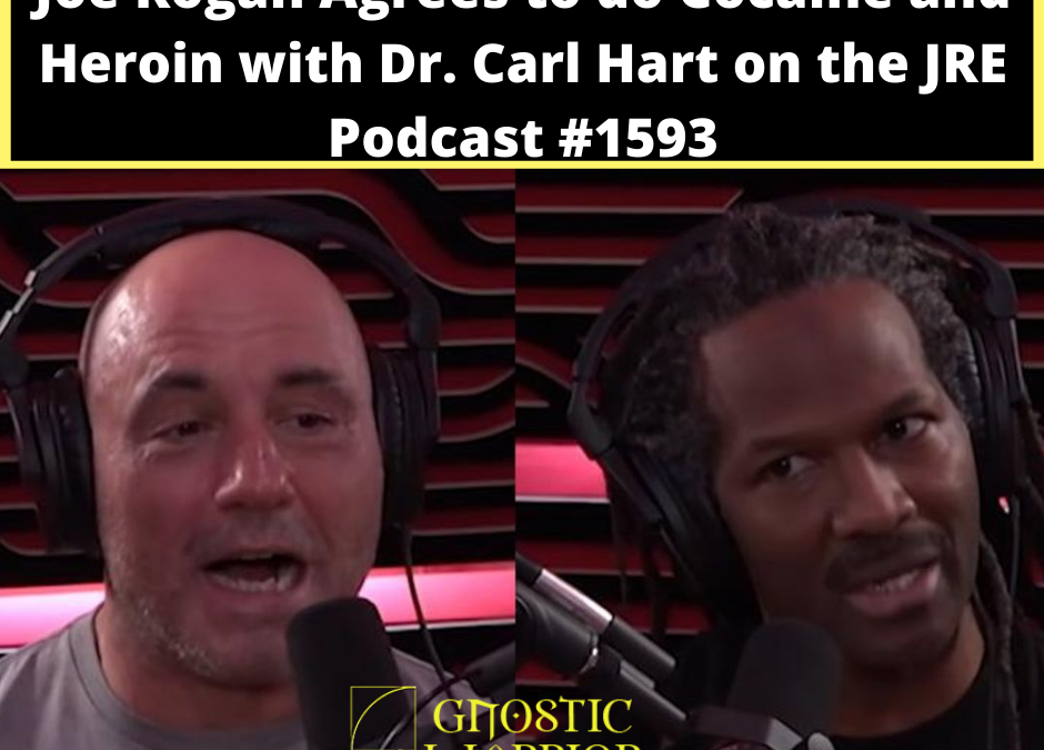 Joe Rogan Agrees to do Cocaine and Heroin with Dr. Carl Hart on the JRE Podcast #1593