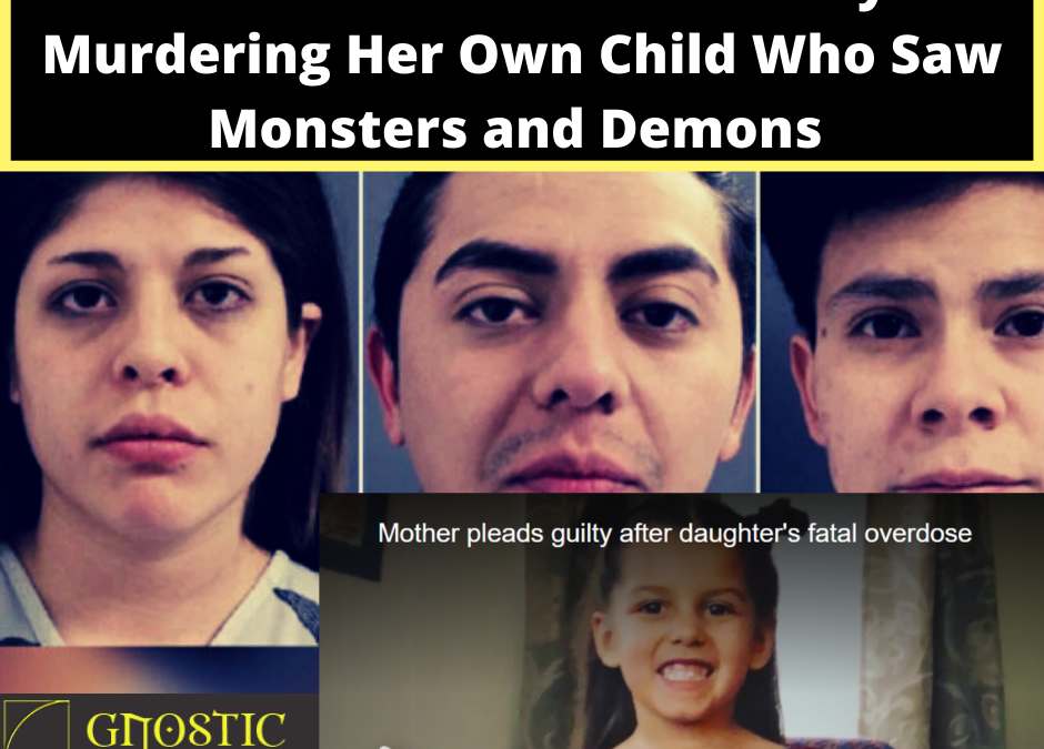 METH Demons: Mother Guilty of Murdering Her Own Child Who Saw Monsters and Demons