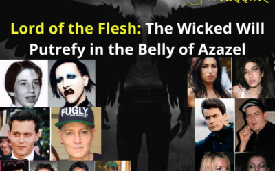 Lord of the Flesh: The Wicked Will Putrefy in the Belly of Azazel