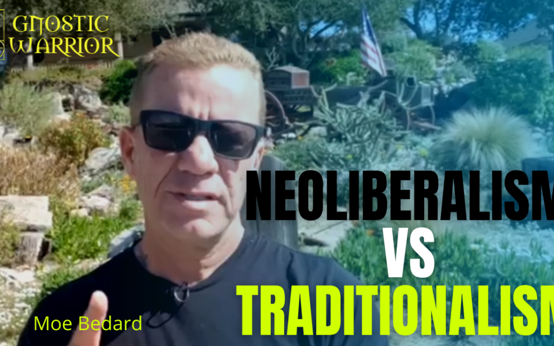 Neoliberalism vs. Traditionalism