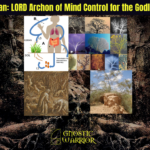 Satan: LORD Archon of Mind Control for the Godless