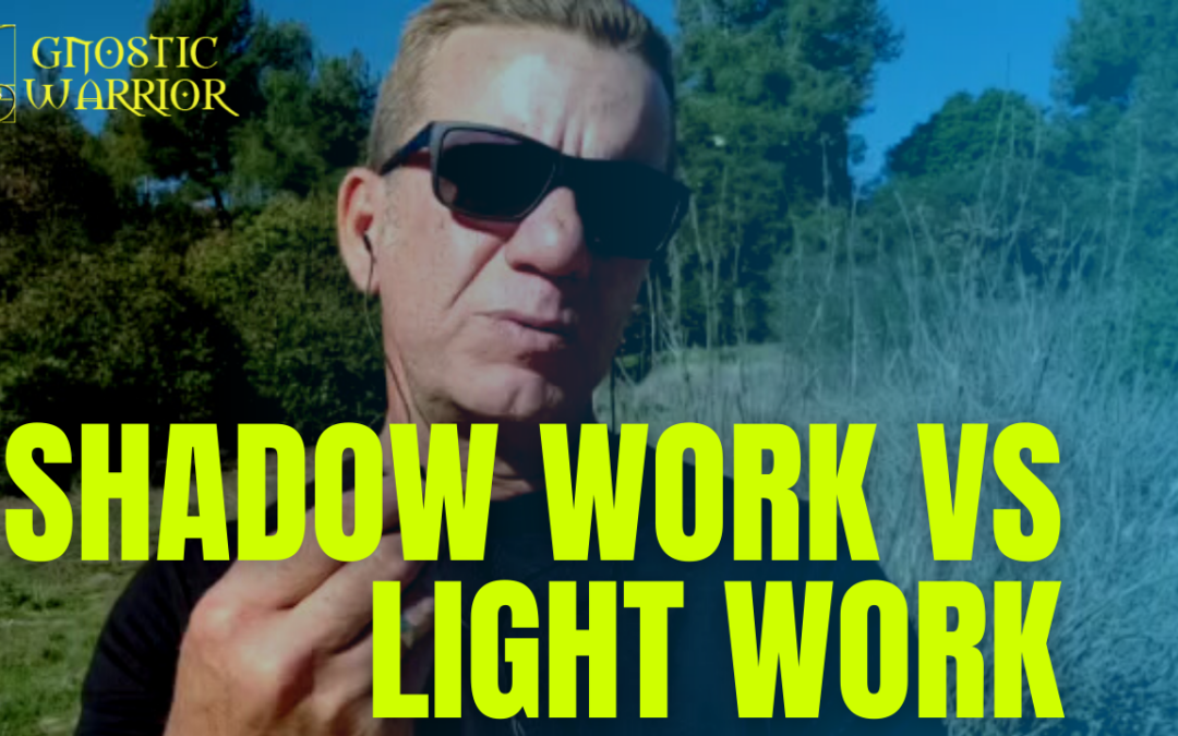 Shadow Work vs Light Work