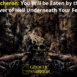 Acheron: You Will be Eaten by the River of Hell Underneath Your Feet