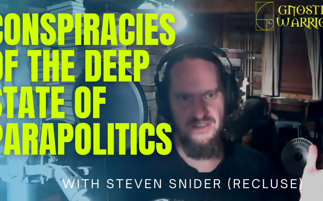 Conspiracies of the Deep State of Parapolitics w/Steven Snider