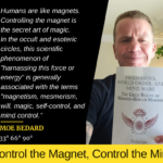 Control the Magnet, Control the Mind