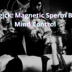 Sex Magick: Magnetic Sperm Bots and Mind Control