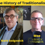 The History of Traditionalism w/ Dr. Mark Sedgwick